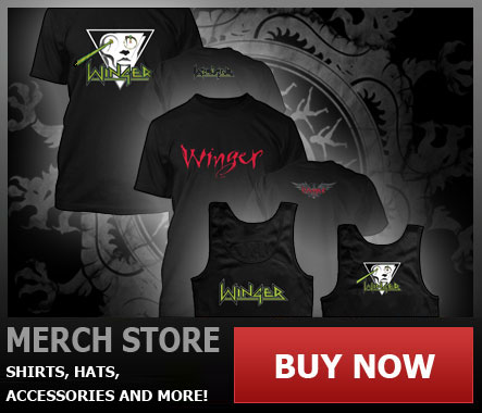 Winger merchandise, VIP Mee & Greet, Shirts, Hats, Accessories and more...